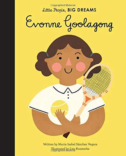 Evonne Goolagong Cawley (Little People, Big Dreams)