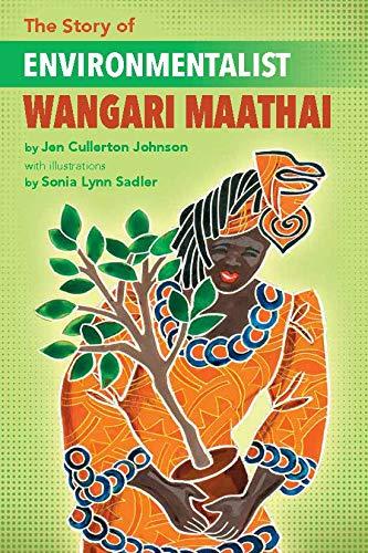 Environmentalist Wangari Maathai (Story of)